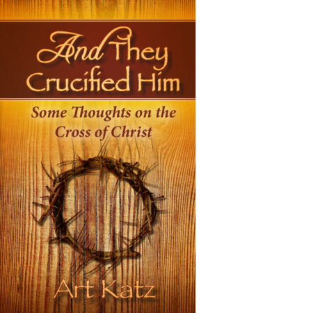 And They Crucified Him: Some Thoughts on the Cross