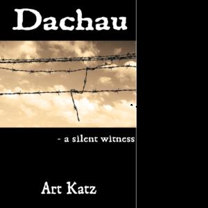 Dachau: A Silent Witness